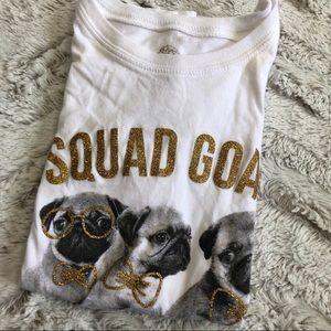 982bd12cb Shirts & Tops | Squad Goals Pug Shirt Puppy Tshirt Girls 7 8 | Poshmark